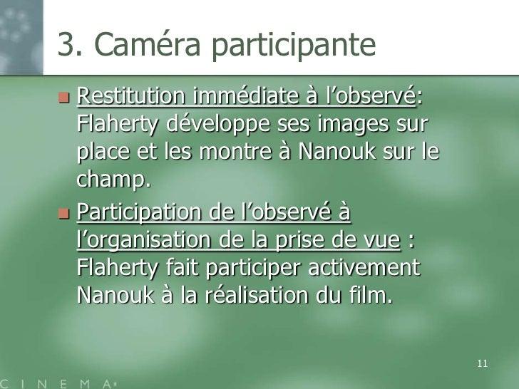 3. Caméra participante Restitution immédiate à l'observé:  Flaherty développe ses images sur  place et les montre à Nanou...