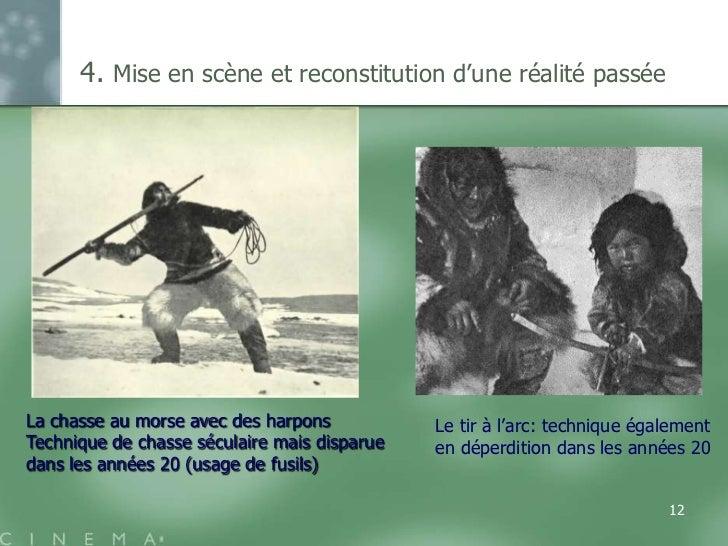 4. Mise en scène et reconstitution d'une réalité passéeLa chasse au morse avec des harpons           Le tir à l'arc: techn...