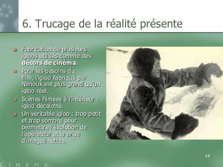 6. Trucage de la réalité présente   Fabrication de plusieurs    igloos utilisés comme des    décors de cinéma.   Pour le...