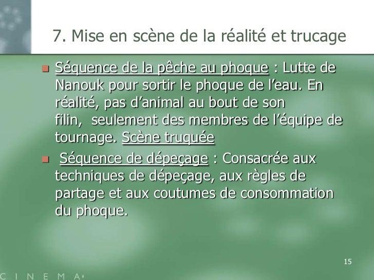 7. Mise en scène de la réalité et trucage   Séquence de la pêche au phoque : Lutte de    Nanouk pour sortir le phoque de ...