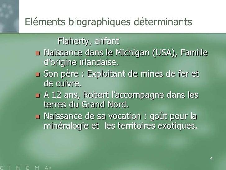Eléments biographiques déterminants          Flaherty, enfant     Naissance dans le Michigan (USA), Famille      d'origin...