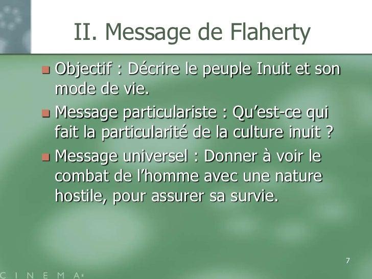 II. Message de Flaherty Objectif : Décrire le peuple Inuit et son  mode de vie. Message particulariste : Qu'est-ce qui  ...