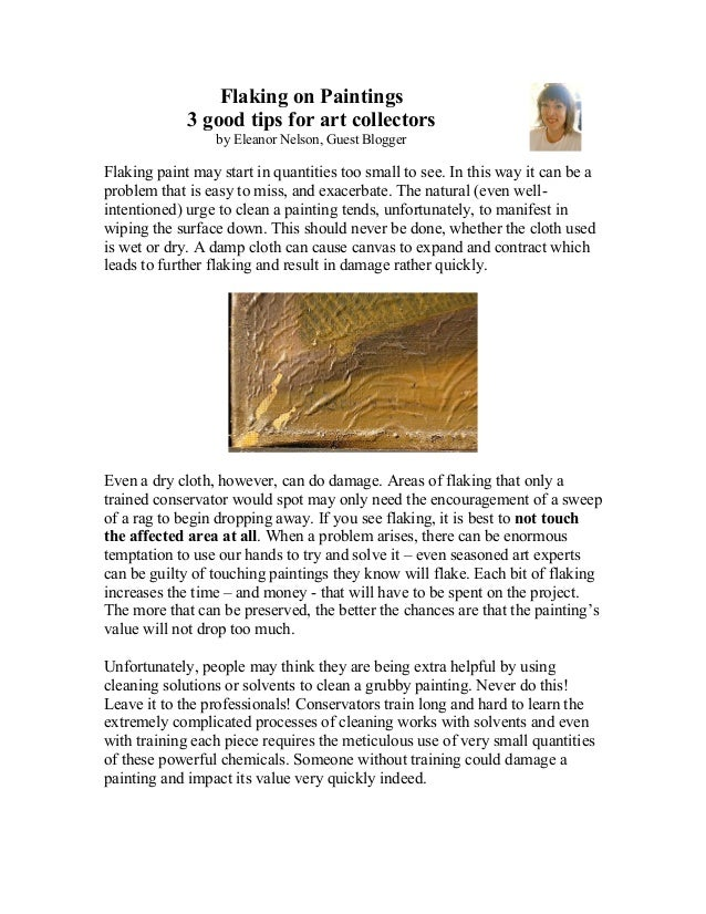 Flaking on Paintings             3 good tips for art collectors                  by Eleanor Nelson, Guest BloggerFlaking p...