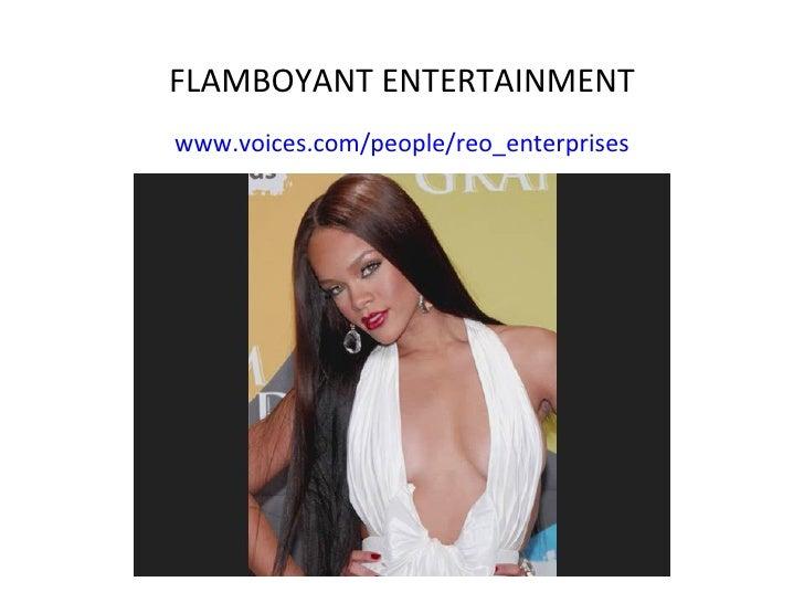 FLAMBOYANT ENTERTAINMENT www.voices.com/people/reo_enterprises