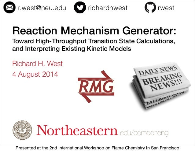 .edu/comocheng Reaction Mechanism Generator: Toward High-Throughput Transition State Calculations, and Interpreting Existi...