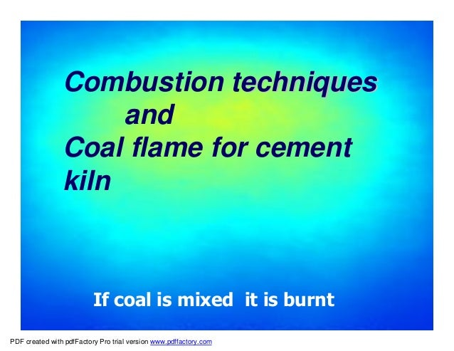 Combustion techniques                     and                Coal flame for cement                kiln                    ...