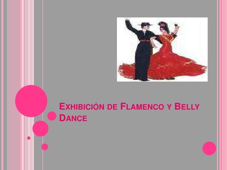 Exhibición de Flamenco y Belly Dance <br />