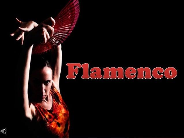  El flamenco se originó en Andalucía, que tiene como base la música y la danza andaluza y en cuya creación y desarrollo t...