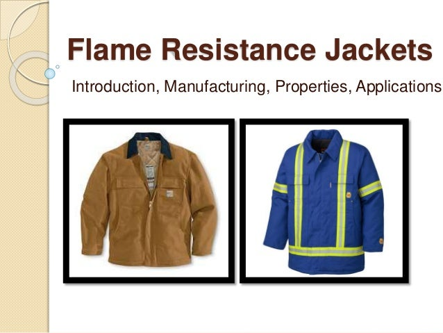 Flame Resistance Jackets Introduction, Manufacturing, Properties, Applications