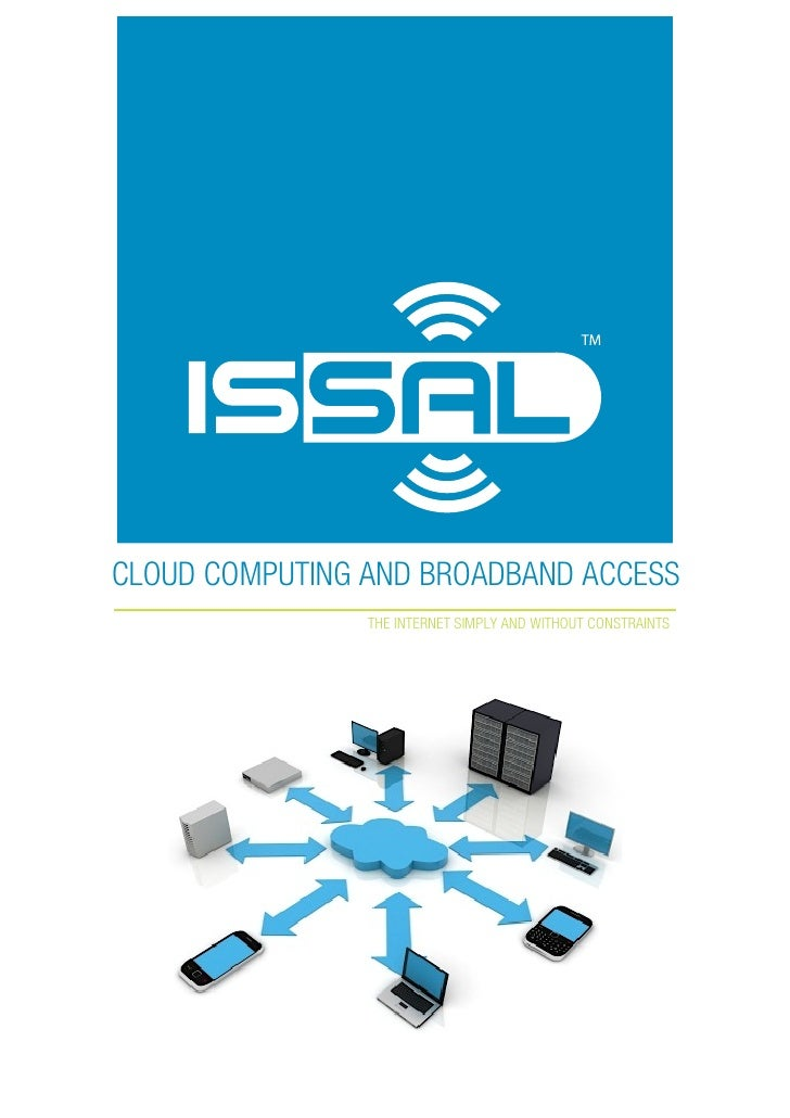 CLOUD COMPUTING AND BROADBAND ACCESS                THE INTERNET SIMPLY AND WITHOUT CONSTRAINTS