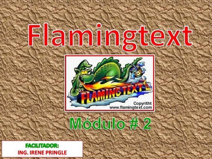 Escriba WWW.flamingtext.com