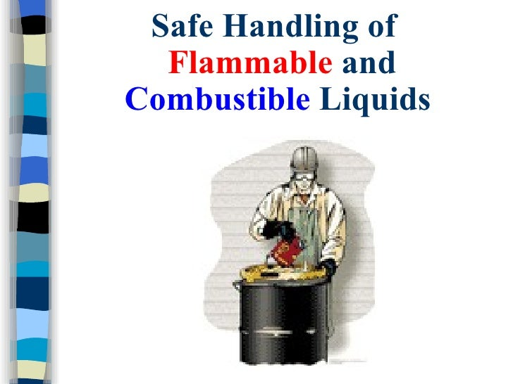 Safe Handling of  Flammable andCombustible Liquids