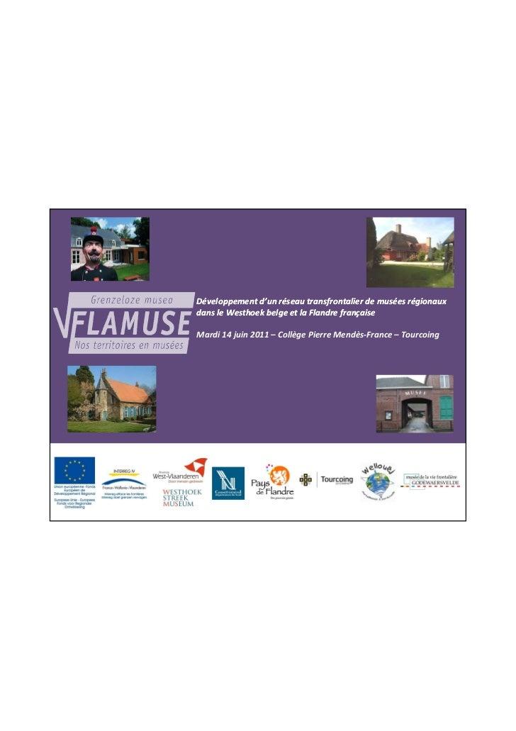 Développement d'un réseau transfrontalier de musées régionauxdans le Westhoek belge et la Flandre françaiseMardi 14 juin 2...