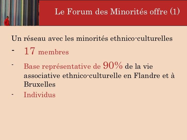 <ul><li>Un réseau avec les minorités ethnico-culturelles </li></ul><ul><li>17  membres   </li></ul><ul><li>Base représenta...