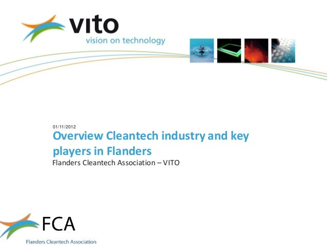 01/11/2012Overview Cleantech industry and keyplayers in FlandersFlanders Cleantech Association – VITO