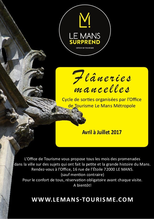 Flâneries mancelles Cycle de sorties organisées par l'Office de Tourisme Le Mans Métropole    Avril à Juillet 2017 L'O...