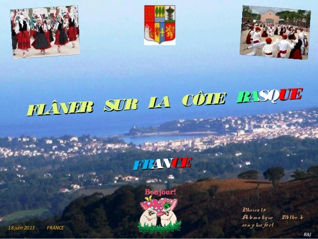 FLÂNERFLÂNER SURSUR LALA CÔTECÔTE BABASQSQUEUEFRFRANANCECE18 juin 201318 juin 2013 FRANCEFRANCEMusical&Musical&Auto matiqu...
