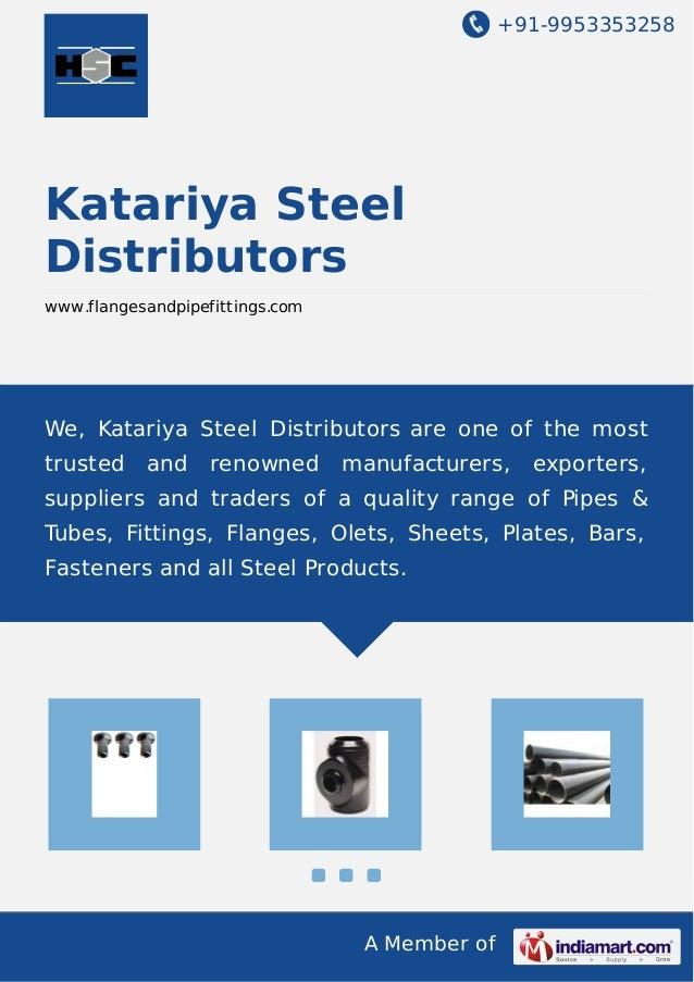 +91-9953353258 A Member of Katariya Steel Distributors www.flangesandpipefittings.com We, Katariya Steel Distributors are ...