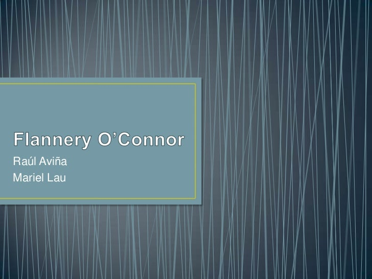 flannery o conner and the use of Flannery o'connor, some aspects of the grotesque in southern fiction that the kind of writer i am describing will use the concrete in a more drastic way.