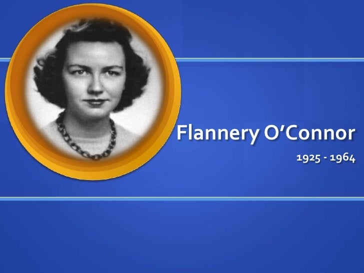 Flannery O'Connor<br />1925 - 1964 <br />