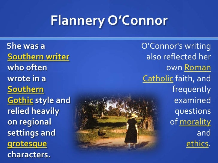 an analysis of the style of writing by flannery oconnor Facing a christian novelist writing for an unbelieving audience—or  of the gospel of jesus christ, and his vigorous style are attractive and bracing wood does not pull his punches.