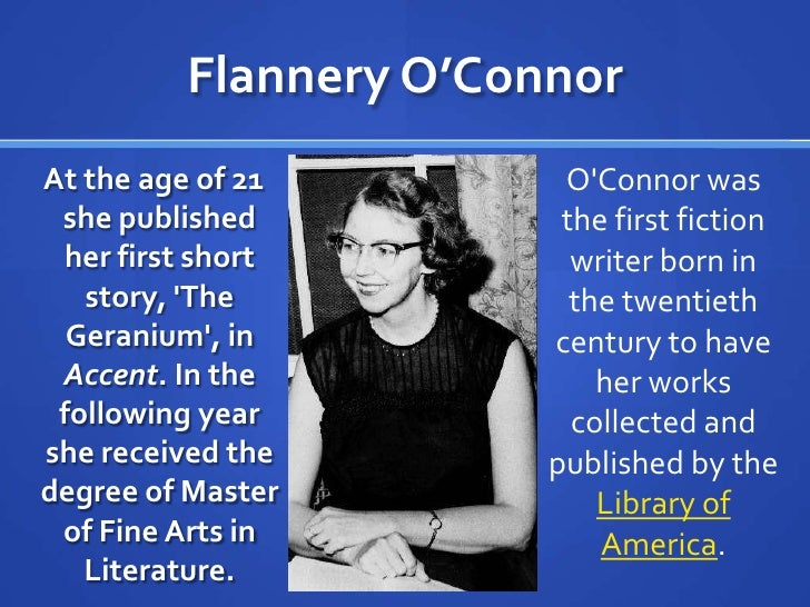 the grotesque characters in the writings of flannery oconnor Flannery o'connor and the southern grotesque  character's moral compass in the southern grotesque is subject to the battle between good and evil -characters are .