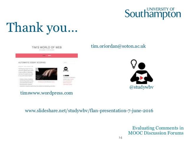 @studywbv tim.oriordan@soton.ac.uk Thank you… www.slideshare.net/studywbv/flan-presentation-7-june-2016 14 Evaluating Comm...