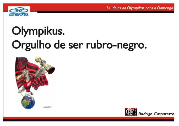 14 idéias da Olympikus para o Flamengo     Olympikus. Orgulho de ser rubro-negro.                                         ...
