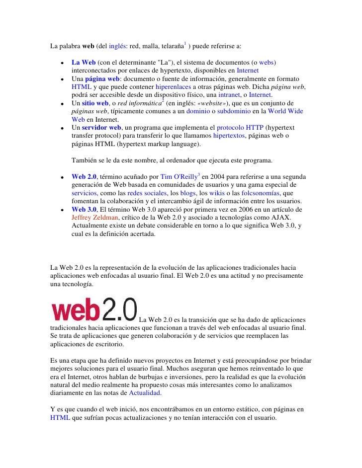 """La palabra web (del inglés: red, malla, telaraña[1] ) puede referirse a:<br />La Web (con el determinante """" La"""" ), el sist..."""