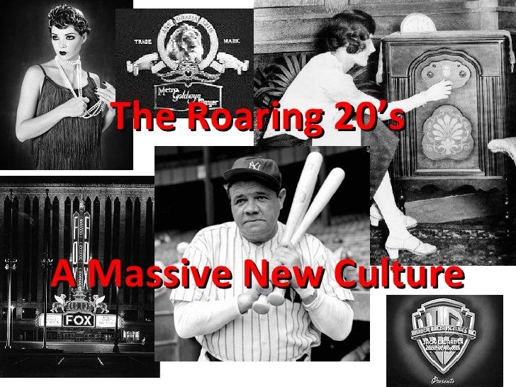 The   Roaring 20's A Massive New Culture