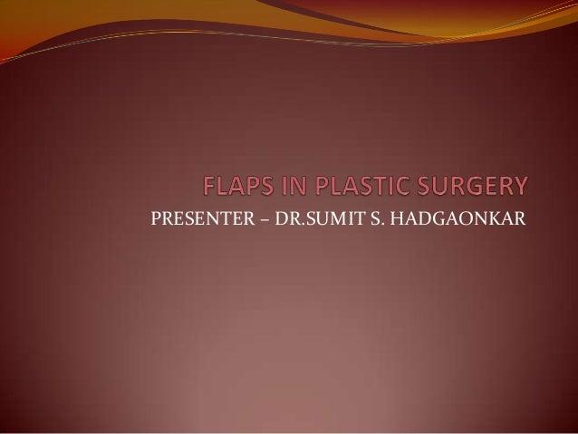 PRESENTER – DR.SUMIT S. HADGAONKAR