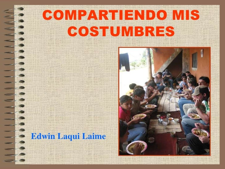 COMPARTIENDO MIS COSTUMBRES<br />Edwin LaquiLaime<br />