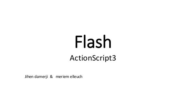 Flash ActionScript3 Jihen damerji & meriem elleuch