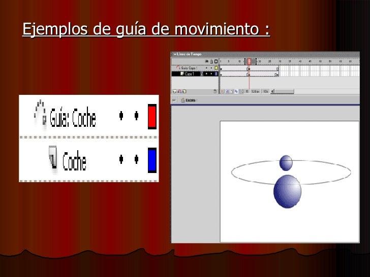 <ul><li>Ejemplos de guía de movimiento : </li></ul>