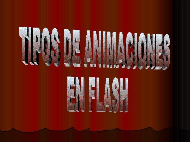 TIPOS DE ANIMACIONES EN FLASH