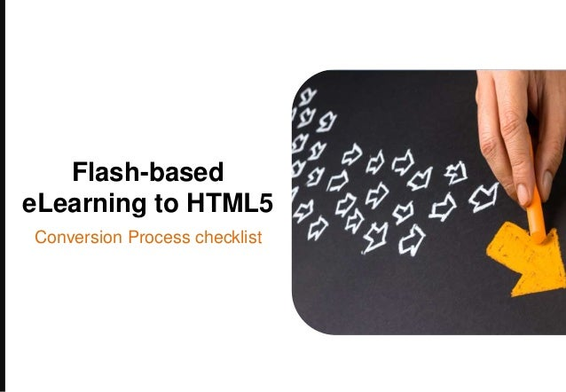 Conversion Process checklist Flash-based eLearning to HTML5
