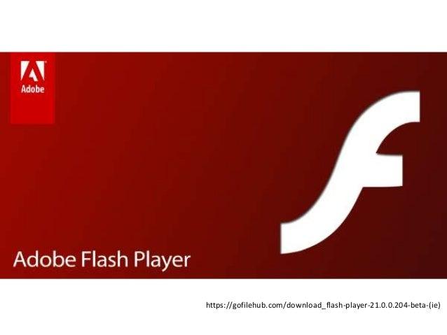 https://gofilehub.com/download_flash-player-21.0.0.204-beta-(ie)