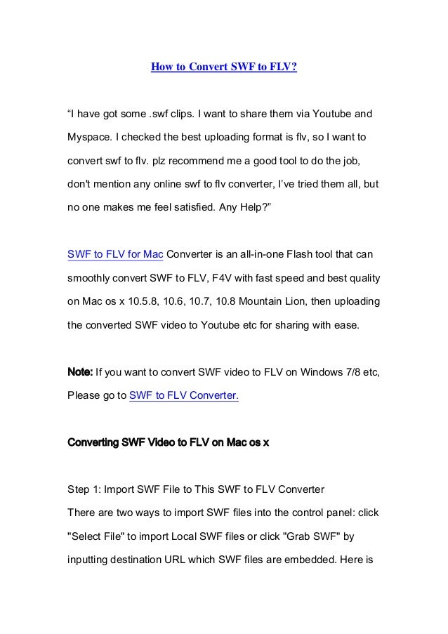 """How to Convert SWF to FLV?""""I have got some .swf clips. I want to share them via Youtube andMyspace. I checked the best upl..."""