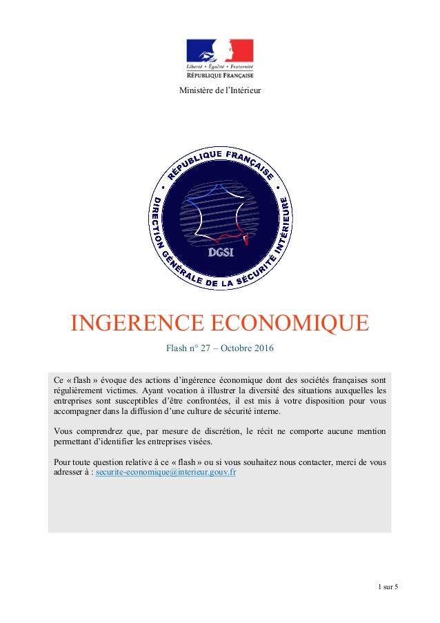 Ministère de l'Intérieur 1 sur 5 INGERENCE ECONOMIQUE Flash n° 27 – Octobre 2016 Ce « flash » évoque des actions d'ingéren...