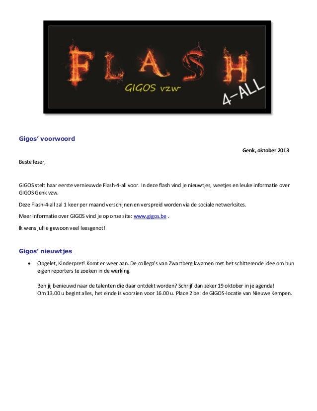 Gigos' voorwoord Genk, oktober 2013 Beste lezer, GIGOS stelt haar eerste vernieuwde Flash-4-all voor. In deze flash vind j...