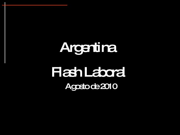 Argentina  Flash Laboral Agosto de 2010