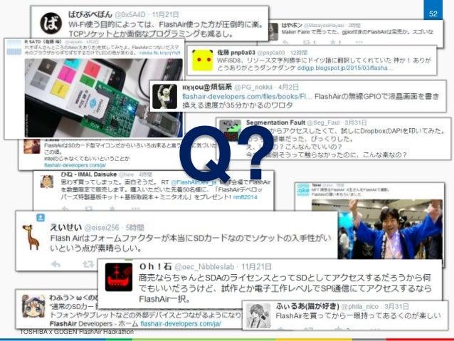 TOSHIBA x GUGEN FlashAir Hackathon 52 Q?