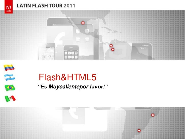 """Flash&HTML5""""Es Muycalientepor favor!"""""""