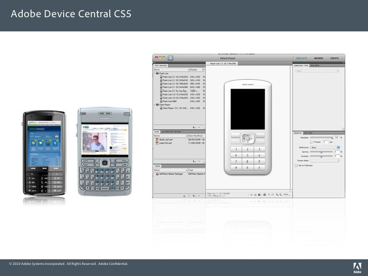 Adobe Device Central CS5     © 2010 Adobe Systems Incorporated. All Rights Reserved. Adobe Con dential.