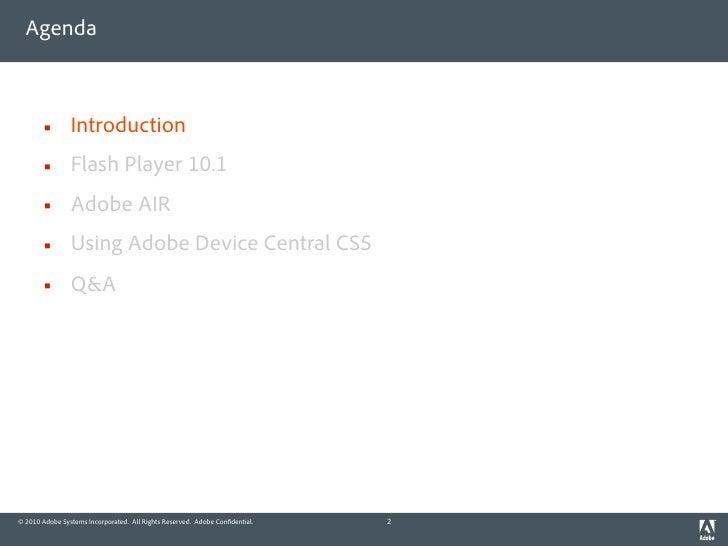Agenda                   Introduction                Flash Player 10.1                Adobe AIR                Using A...