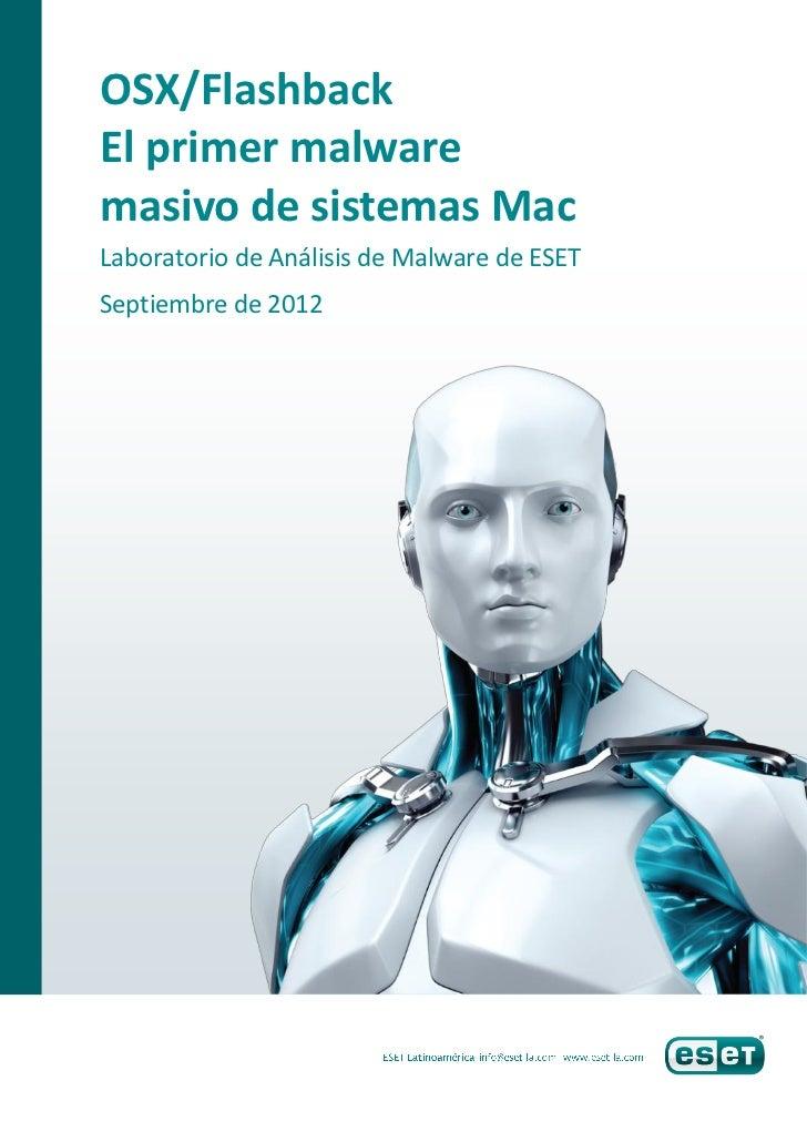 OSX/FlashbackEl primer malwaremasivo de sistemas MacLaboratorio de Análisis de Malware de ESETSeptiembre de 2012