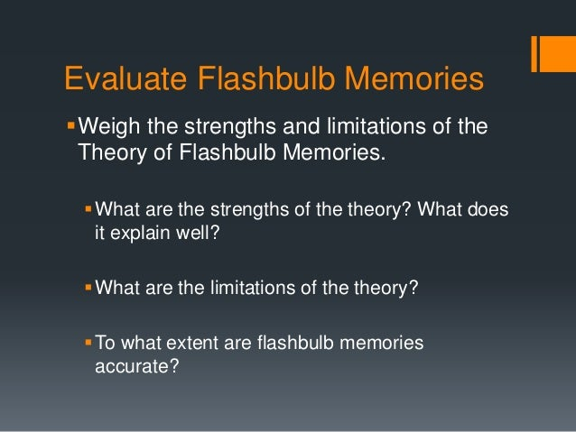accuracy of flashbulb memories Flashbulb memories are special after all in phenomenology, not accuracy jennifer m talarico and david c rubin department of psychological and brain sciences, duke university, usa.