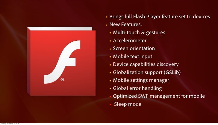 §   Brings full Flash Player feature set to devices                             §   New Features:                       ...