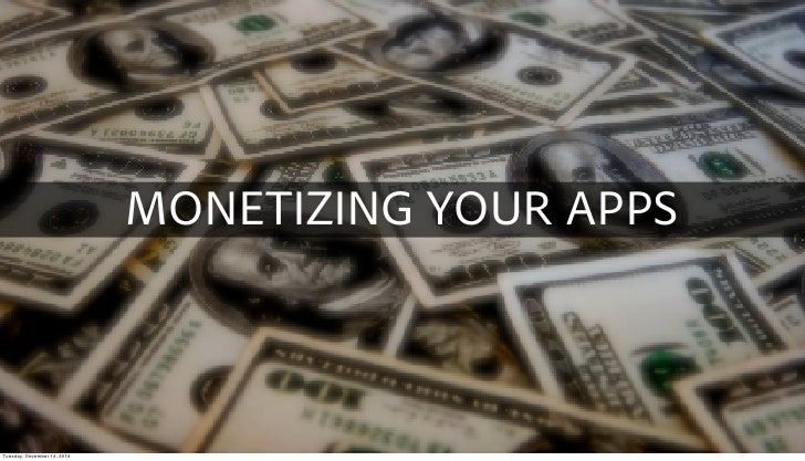 MONETIZING YOUR APPSTuesday, December 14, 2010