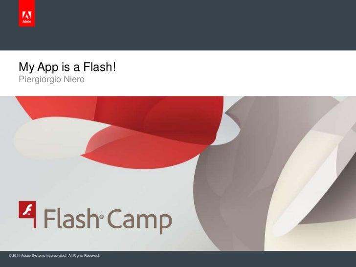 PiergiorgioNiero<br />My App is a Flash! <br />